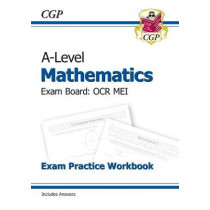 New A-Level Maths for OCR MEI: Year 1 & 2 Exam Practice Workbook by CGP Books, 9781782947431