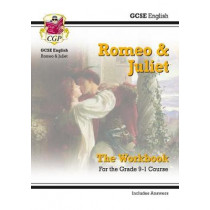 New Grade 9-1 GCSE English Shakespeare - Romeo & Juliet Workbook (includes Answers) by CGP Books, 9781782947783