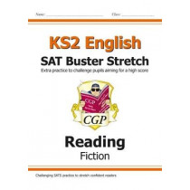 New KS2 English Reading SAT Buster Stretch: Fiction (for the 2020 tests) by CGP Books, 9781782948346