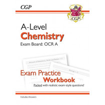New A-Level Chemistry for 2018: OCR A Year 1 & 2 Exam Practice Workbook - includes Answers by CGP Books, 9781782949220
