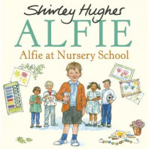 Alfie at Nursery School by Shirley Hughes, 9781782957669