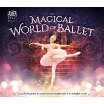 The Magical World of Ballet by Lisa Miles, 9781783123865