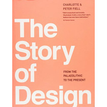 The Story of Design by Charlotte Fiell, 9781783130177