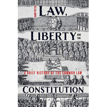 Law, Liberty and the Constitution - A Brief History of the Common Law by Harry Potter, 9781783275038