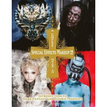 Complete Guide to Special Effects Makeup  2 by Tokyo SFX Makeup Workshop, 9781783297894