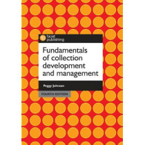 Fundamentals of Collection Development and Management by Peggy Johnson, 9781783302741