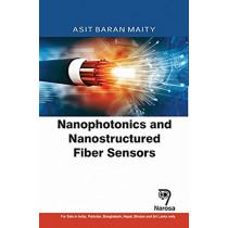 Nanophotonics and Nanostructured Fiber Sensors by A.B. Maity, 9781783325436