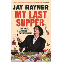 My Last Supper: One Meal, a Lifetime in the Making by Jay Rayner, 9781783351466