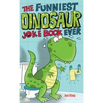 The Funniest Dinosaur Joke Book Ever by Joe King, 9781783446483