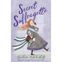 Secret Suffragette by Barbara Mitchelhill, 9781783448333