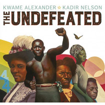 The Undefeated by Kwame Alexander, 9781783449293