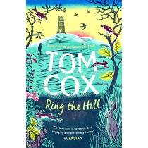 Ring the Hill by Tom Cox, 9781783528356