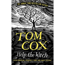Help the Witch by Tom Cox, 9781783528394