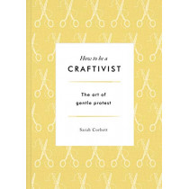 Craftivist by Sarah Corbett, 9781783528431