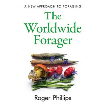The Worldwide Forager by Roger Phillips, 9781783528820