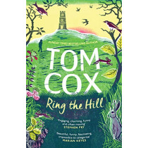 Ring the Hill by Tom Cox, 9781783529018