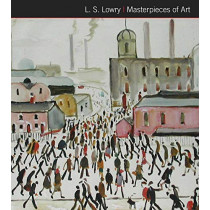 L.S. Lowry Masterpieces of Art by Susan Grange, 9781783613571