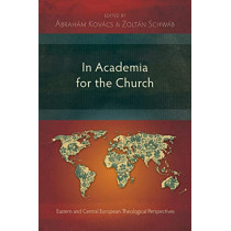 In Academia for the Church by Abraham Kovacs, 9781783689460