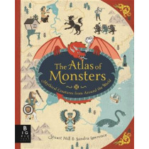 The Atlas of Monsters by Stuart Hill, 9781783706969