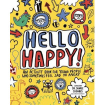 Hello Happy! Mindful Kids: An activity book for young people who sometimes feel sad or angry. by Katie Abey, 9781783708994