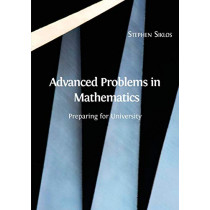 Advanced Problems in Mathematics: Preparing for University by Stephen Siklos, 9781783741427