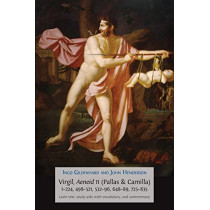 Virgil, Aeneid 11, Pallas and Camilla, 1-224, 498-521, 532-596, 648-689, 725-835: Latin Text, Study Aids with Vocabulary, and Commentary by Ingo Gildenhard, 9781783746002