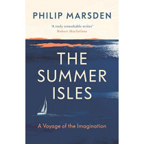 The Summer Isles: A Voyage of the Imagination by Philip Marsden, 9781783783007