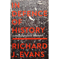 In Defence Of History by Richard J. Evans, 9781783784592