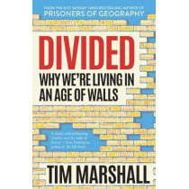 Divided: Why We're Living in an Age of Walls by Tim Marshall, 9781783963423