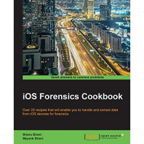 iOS Forensics Cookbook by Bhanu Birani, 9781783988464