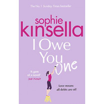 I Owe You One: The Number One Sunday Times Bestseller by Sophie Kinsella, 9781784163570