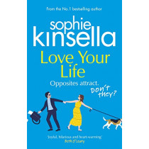 Love Your Life by Sophie Kinsella, 9781784163587