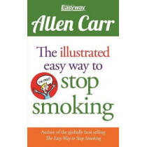 The Illustrated Easy Way to Stop Smoking by Allen Carr, 9781784288648