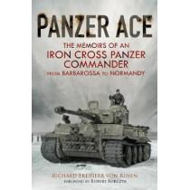 Panzer Ace: The Memoirs of an Iron Cross Panzer Commander from Barbarossa to Normandy by Richard Freiherr Von Rosen, 9781784382667