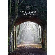 Tracing Lost Railways by Trevor Yorke, 9781784423711