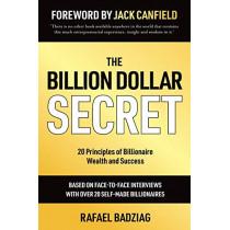 The Billion Dollar Secret: 20 Principles of Billionaire Wealth and Success by Rafael Badziag, 9781784521646