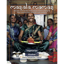 Masala Mamas: Recipes and stories from Indian women changing their communities through food and love by Dr Elana Sztokman, 9781784529000