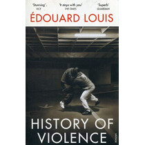 History of Violence by Edouard Louis, 9781784706074