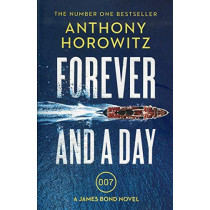 Forever and a Day by Anthony Horowitz, 9781784706388
