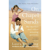On Chapel Sands: My mother and other missing persons by Laura Cumming, 9781784708634