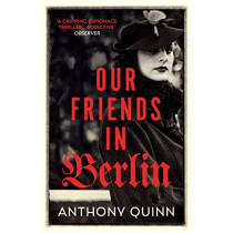 Our Friends in Berlin by Anthony Quinn, 9781784708856