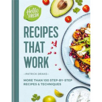 HelloFresh Recipes that Work: More than 100 step-by-step recipes & techniques by Patrick Drake, 9781784724658