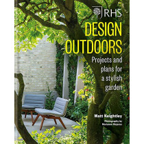 RHS Design Outdoors: Projects & Plans for a Stylish Garden by Matthew Keightley, 9781784724801