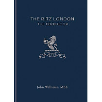 The Ritz London: The Cookbook by John Williams, 9781784724962