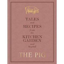 The Pig: Tales and Recipes from the Kitchen Garden and Beyond by Robin Hutson, 9781784725570