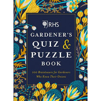 RHS Gardener's Quiz & Puzzle Book: 100 Brainteasers for Gardeners Who Know Their Onions by Simon Akeroyd, 9781784726324