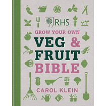 RHS Grow Your Own Veg & Fruit Bible by Carol Klein, 9781784726997