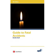 APIL Guide to Fatal Accidents by Gordon Exall, 9781784734213