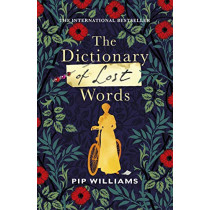 The Dictionary of Lost Words by Pip Williams, 9781784743864