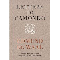 Letters to Camondo by Edmund de Waal, 9781784744311